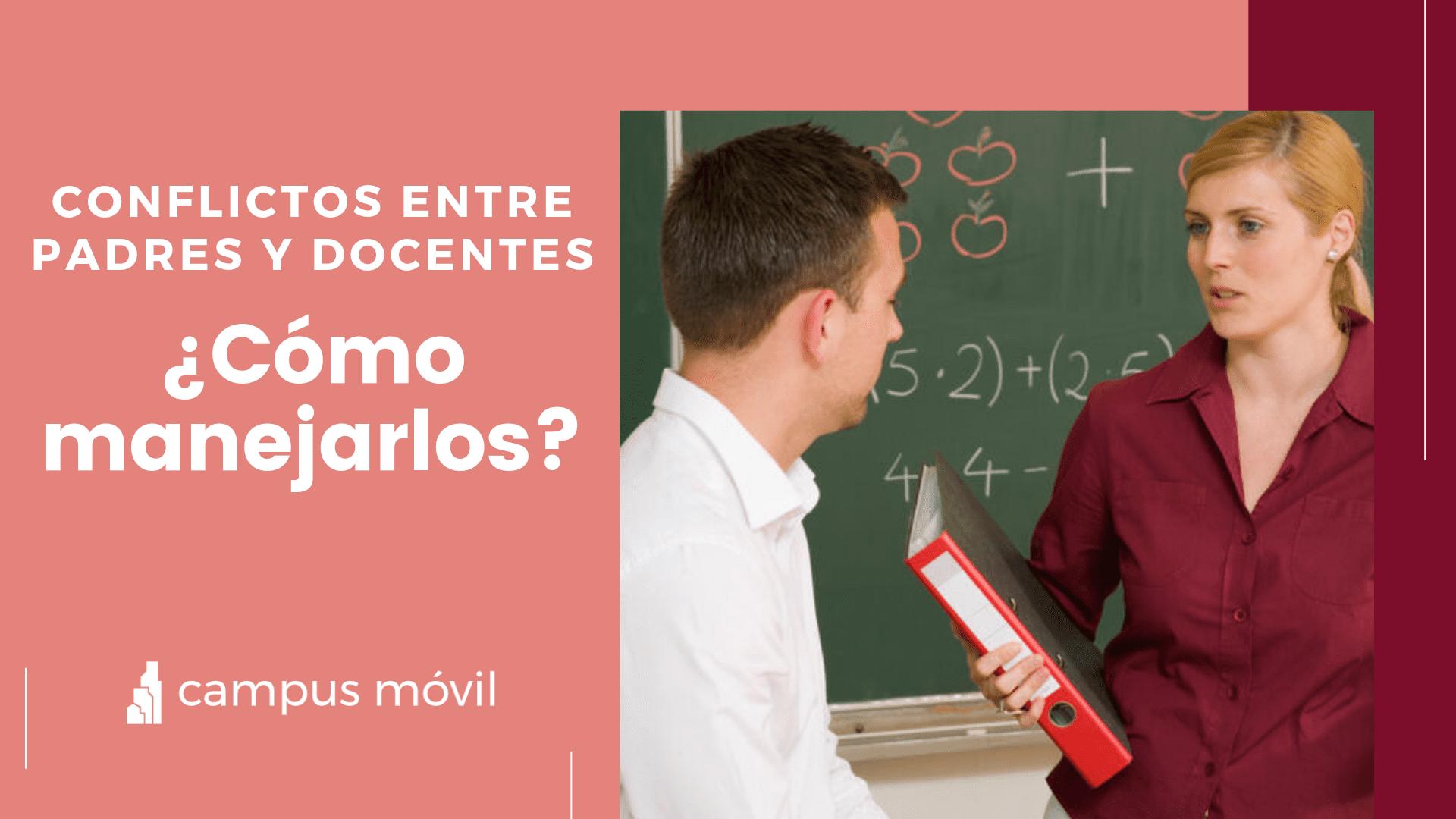 Conflictos entre padres y docentes ¿Cómo manejarlos?