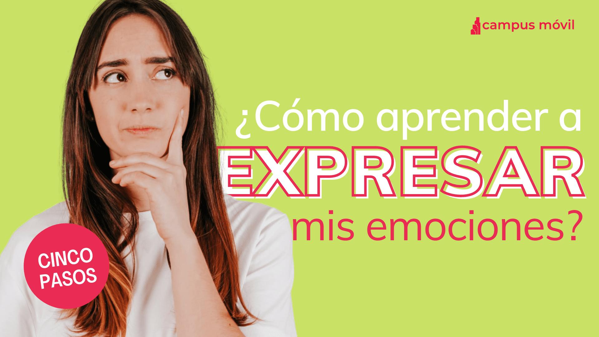 Aprende a expresar tus emociones