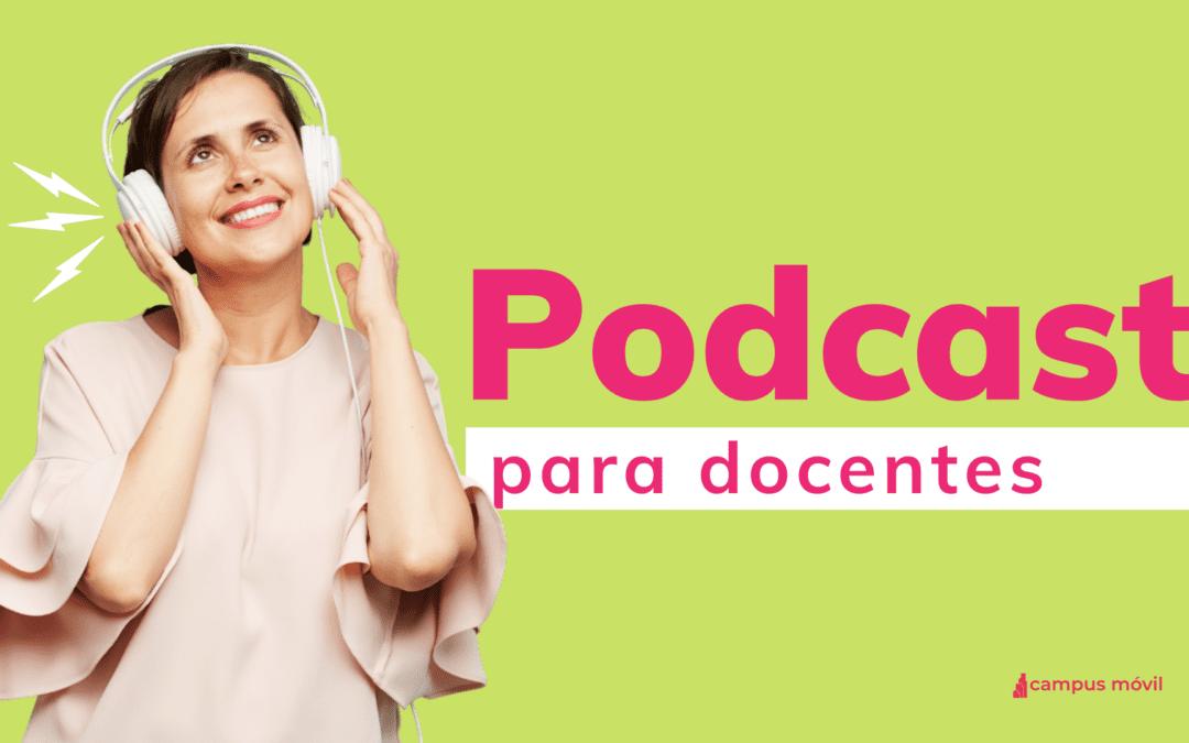 Los 5 Mejores Podcasts para Docentes